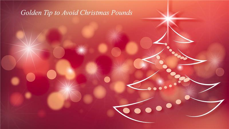 Golden Tip To Avoid Christmas Pounds